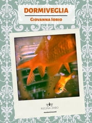 Dormiveglia ebook by Giovanna Iorio