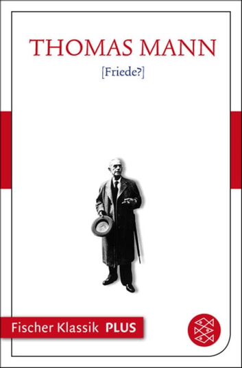 Friede? - Text ebook by Thomas Mann