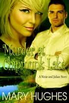Murder at Chipmunk Lake ebook by Mary Hughes