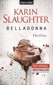 Belladonna - Thriller ebook by Karin Slaughter