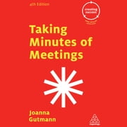 Taking Minutes of Meetings - Creating Success [4th Edition] audiobook by Joanna Gutmann