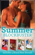 Summer Blockbuster 2011 - 4 Book Box Set ebook by Carol Marinelli, Tessa Radley, Melissa McClone,...