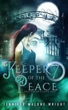 Keeper of the Peace - Graveyard Guardians, #2 ebook by