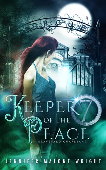 Keeper of the Peace - Graveyard Guardians, #2 ebook by Jennifer Malone Wright