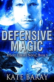 Defensive Magic ebook by Kate Baray