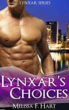 Lynxar's Choices (Lynxar Series, Book 2) ebook by Melissa F. Hart