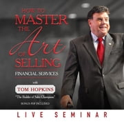 How to Master the Art of Selling Financial Services audiobook by Tom Hopkins