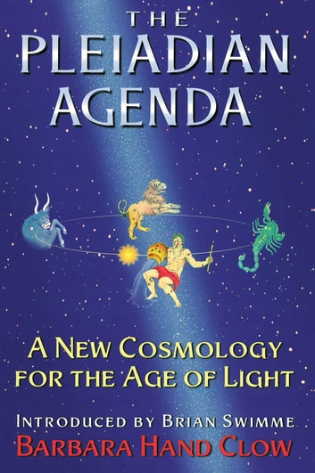 The Pleiadian Agenda - A New Cosmology for the Age of Light ebook by Barbara Hand Clow