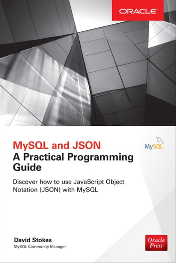 MySQL and JSON: A Practical Programming Guide