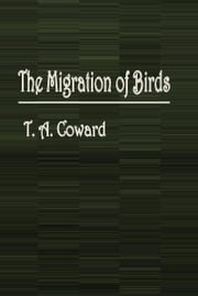 The Migration of Birds ebook by T. A. Coward