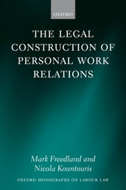 The Legal Construction of Personal Work Relations ebook by Mark Freedland FBA,Nicola Kountouris