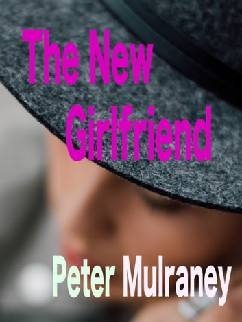 The New Girlfriend ebook by Peter Mulraney
