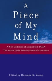 A Piece of My Mind ebook by JAMA (The Journal of the American Medical Association),Roxanne K. Young