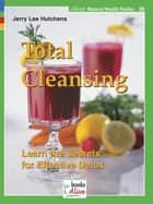 Total Cleansing ebook by Jerry Hutchens