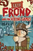 Leif Frond and the Viking Games ebook by Joan Lennon