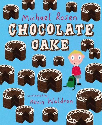 Chocolate Cake ebook by Michael Rosen