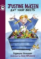 Justine McKeen, Eat Your Beets ebook by Sigmund Brouwer, Dave Whamond