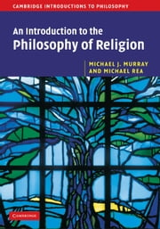 An Introduction to the Philosophy of Religion ebook by Michael J. Murray,Michael C. Rea