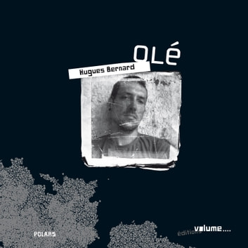 Olé ebook by Hugues Bernard