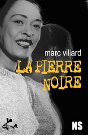 La pierre noire eBook by Marc Villard