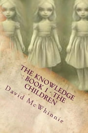 The Knowledge : Book 1 - The Children ebook by David McWhinnie