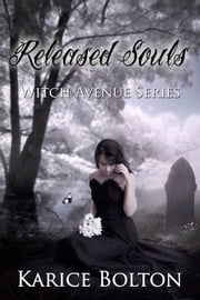 Released Souls (Witch Avenue Series #3) ebook by Karice Bolton