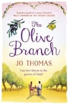 The Olive Branch ebook by Jo Thomas