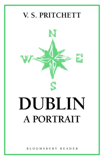 Dublin - A Portrait ebook by V.S. Pritchett