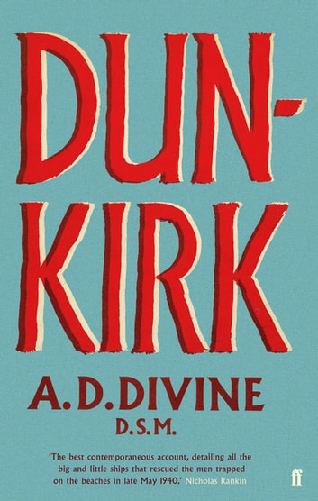 Dunkirk ebook by A.D. Divine O.B.E.