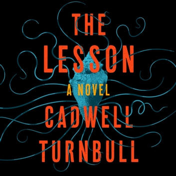 The Lesson audiobook by Cadwell Turnbull