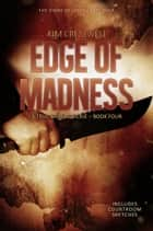 The Edge of Madness - The Story of Joseph Kallinger ebook by Kim Cresswell