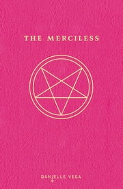 The Merciless ebook by Danielle Vega