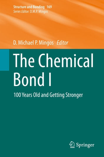 The Chemical Bond I - 100 Years Old and Getting Stronger ebook by