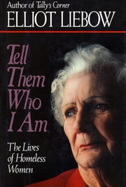Tell Them Who I Am ebook by Elliot Liebow