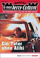 Jerry Cotton - Folge 3014 - Ein Toter ohne Alibi ebook by Jerry Cotton