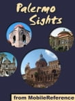 Palermo Sights: a travel guide to the top 15 attractions in Palermo, Sicily, Italy (Mobi Sights)