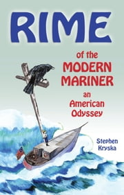 Rime of the Modern Mariner: an American Odyssey ebook by Stephen Kryska