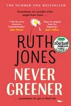 Never Greener ebook by Ruth Jones