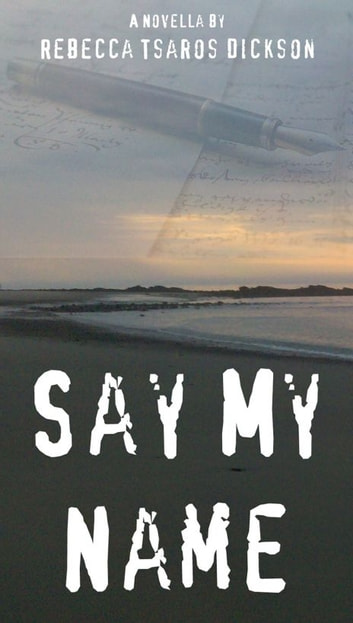 Say My Name ebook by Rebecca Tsaros Dickson