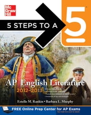 5 Steps to a 5 AP English Literature, 2012-2013 Edition ebook by Barbara Murphy,Estelle M. Rankin