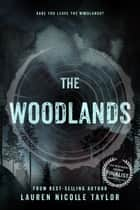 The Woodlands ebook by Lauren Nicolle Taylor
