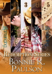 Redemption Complete Series, Books 1 - 5 - Clearwater County, Redemption series ebook by Bonnie R. Paulson