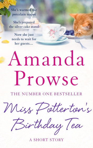 Miss Potterton's Birthday Tea - An irresistible short story from the number 1 bestseller ebook by Amanda Prowse