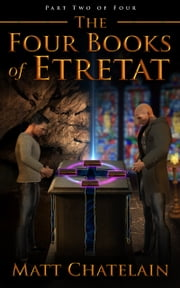 The Four Books of Etretat: Part Two of Four ebook by Matt Chatelain