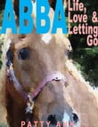 ABBA ~ Life, Love & Letting Go