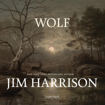 Wolf audiobook by Jim Harrison