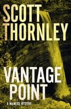 Vantage Point - A MacNeice Mystery ebook by Scott Thornley