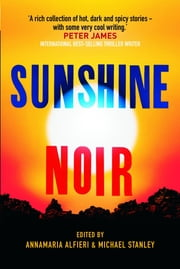 Sunshine Noir ebook by Alfieri Annamaria,Stanley Michael