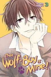 That Wolf-Boy is Mine! - Volume 3  ebook de Yoko Nogiri