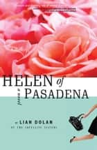 Helen of Pasadena ebook by Lian Dolan